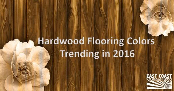 Hardwood Flooring Colors Trending In 2016 East Coast Fl